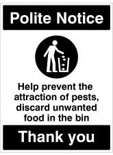 Polite Notice - Prevent the attraction of pests - Bin your litter
