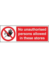 No Unauthorised Persons Allowed in these Stores