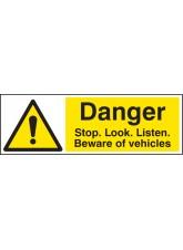 Danger Stop/look/listen Beware of Vehicles