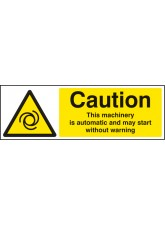 Caution this Machinery Is Automatic Etc
